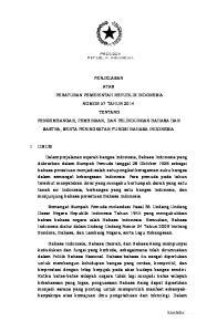 - 1 - PENJELASAN ATAS PERATURAN PEMERINTAH REPUBLIK INDONESIA NOMOR 57 TAHUN 2014 TENTANG PENGEMBANGAN, PEMBINAAN, DAN PELINDUNGAN BAHASA DAN