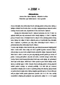 = 2008 = Představitelé sboru: Starosta sboru: Roman Štěpánek vlakvedoucí na dráze Velitel sboru: npor. Robert Kučera hasič z povolání