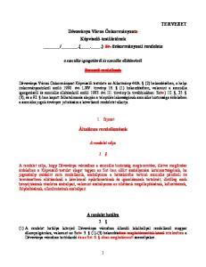 (..) ör. önkormányzati rendelete. Általános rendelkezések