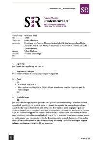 1. Opening Jonas opent de vergadering om 18.01u. 2. Notulen & Actielijst De notulen worden met enkele aanpassingen vastgesteld. 3