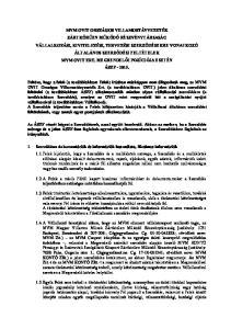 1.2. A Felek a másik Féltől kapott bizalmas információkat és dokumentumokat a Szerződés teljesítéséhez szükséges mértékben használhatják fel