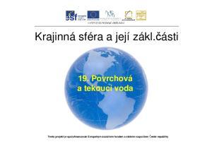 19. Povrchová a tekoucí voda Tento projekt je spolufinancován Evropským sociálním fondem a státním rozpočtem České republiky