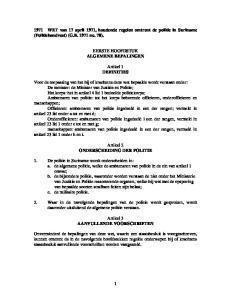 1971 WET van 17 april 1971, houdende regelen omtrent de politie in Suriname (Politiehandvest) (G.B no. 70). EERSTE HOOFDSTUK ALGEMENE BEPALINGEN