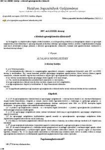 1997. évi LXXXIII. törvény. a kötelező egészségbiztosítás ellátásairól. I. Fejezet ÁLTALÁNOS RENDELKEZÉSEK. A törvény hatálya