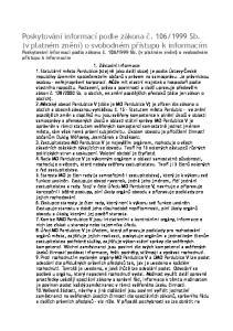 1999 Sb. (v platném znění) o svobodném přístupu k informacím Poskytování informací podle zákona č