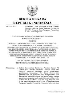 2 Mengingat pengajuan gugatan arbitrase Pemerintah Republik Indonesia kepada PT Newmont Nusa Tenggara berdasarkan Arbitration Rules of the United Nati