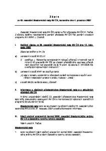 2. souhlasí s předložením těchto návrhů XXXI. zasedání Akademického sněmu AV ČR. IV. Podklady pro návrh usnesení XXXI. zasedání Akademického sněmu AV