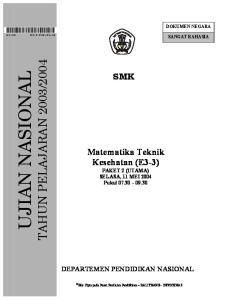 2004 SMK. Matematika Teknik Kesehatan (E3-3) PAKET 2 (UTAMA) SELASA, 11 MEI 2004 Pukul
