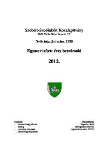 2012. Szobért-Szobiakért Közalapítvány 2628 Szob, Szent Imre u. 12. Egyszerűsített éves beszámoló. Nyilvántartási szám: 1380