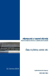 2014, ročník LXX. PŘEPRAVNÍ A TARIFNÍ VĚSTNÍK Povinně zveřejňované informace na základě právních předpisů. 13. června 2014 ISSN