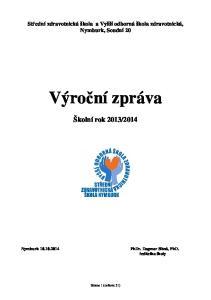 2014. Střední zdravotnická škola a Vyšší odborná škola zdravotnická, Nymburk, Soudní 20
