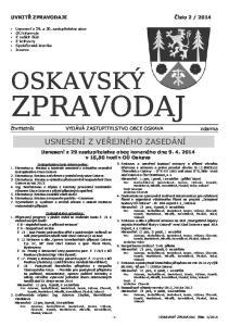 2014 UVNITŘ ZPRAVODAJE. čtvrtletník VYDÁVÁ ZASTUPITELSTVO OBCE OSKAVA zdarma
