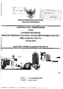 3 0 JUN LAPORAN HASIL PEMERIKSAAN ATAS LAPORAN KEUANGAN WESTERN INDONESIA NATIONAL ROADS IMPROVEMENT PROJECT (IBRD LOAN NO ID) TAHUN 2014