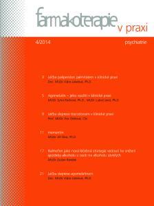 3 Léčba paliperidon palmitátem v klinické praxi. Doc. MUDr. Klára Látalová, Ph.D. 5 Agomelatin jeho využití v klinické praxi