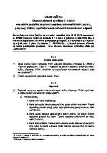 (6) Dojde-li ke změně údajů uvedených v ohlášení, je poplatník nebo plátce povinen tuto změnu oznámit do 15 dnů ode dne, kdy nastala