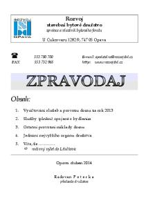 9, Opava. 1. Vyúčtování služeb a provozu domu za rok 2013