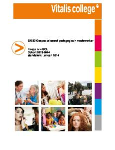 92632 Gespecialiseerd pedagogisch medewerker. Niveau nv 4 BOL Cohort , startdatum: januari 2014