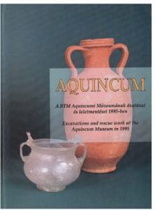 A BTM Aquincumi Múzeumának ásatásai és leletmentései 1995-ben