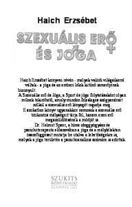 A fordítás az alábbi kiadás alapján készült: Elisabeth Haich: Sexuelle Kraft und Yoga. Haich Erzsébet, Borító: SZENDREI TIBOR
