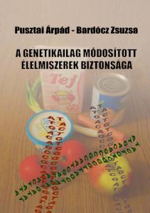 A genetikailag módosított élelmiszerek biztonsága