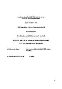 A közbeszerzésekről szóló évi CXLIII. törvény szerinti, az ajánlattételhez szükséges D O K U M E N T U M