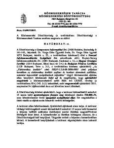 A Közbeszerzési Döntőbizottság (a továbbiakban: Döntőbizottság) a Közbeszerzések Tanácsa nevében meghozta az alábbi. H A T Á R O Z A T - ot