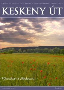 A Közép- és kelet-európai Református Presbiteriánus Egyház lapja. Keskeny Út. Fókuszban a világiasság