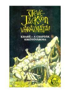 A mű eredeti címe: SORCERY Kharé - Cityport of Traps. Első kiadás: Penguin Books Fordította: Varsányi Mária. John Blanche illusztrációival