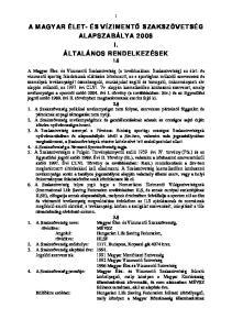 A MAGYAR ÉLET- ÉS VÍZIMENTŐ SZAKSZÖVETSÉG ALAPSZABÁLYA 2008 I. ÁLTALÁNOS RENDELKEZÉSEK