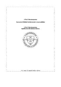 A Pécsi Tudományegyetem. Szervezeti és Működési Szabályzatának 4. számú melléklete. A Pécsi Tudományegyetem foglalkoztatási követelményrendszere