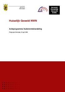 Aanpak Huiselijk Geweld NWN. Actieprogramma Ouderenmishandeling. Pilotproject Schiedam, 23 april 2009