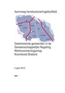 Aanvraag herstructureringsfaciliteit. Deelnemende gemeenten in de Gemeenschappelijke Regeling Werkvoorzieningschap Noordoost Brabant