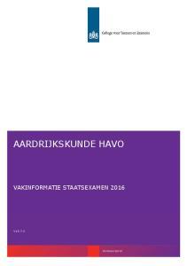 AARDRIJKSKUNDE HAVO VAKINFORMATIE STAATSEXAMEN 2016 V15.7.0