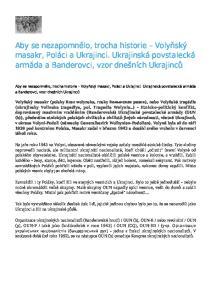 Aby se nezapomnělo, trocha historie Volyňský masakr, Poláci a Ukrajinci. Ukrajinská povstalecká armáda a Banderovci, vzor dnešních Ukrajinců