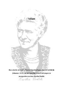 Adam. Allen, die zich voor het Woord God s willen bedanken, nodigen wij uit te bidden, vooral voor die zielen, die het het meeste nodig hebben