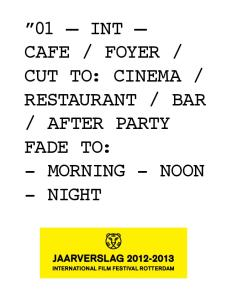 AFTER PARTY FADE TO: - MORNING - NOON - NIGHT