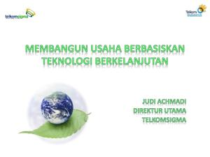 Agenda. Telkomsigma as a Green Company From IT Support Becoming IT Services Hints for Young Enterpreneur