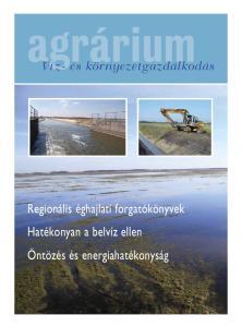 agrárium Víz- és környezetgazdálkodás Regionális éghajlati forgatókönyvek Hatékonyan a belvíz ellen Öntözés és energiahatékonyság