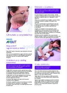 ags92 Kft Útmutató a szoptatáshoz Felkészülés a szoptatásra Gratulálunk az új családtag érkezéséhez! A baba születésekor