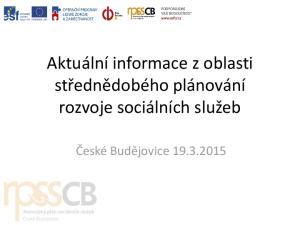 Aktuální informace z oblasti střednědobého plánování rozvoje sociálních služeb. České Budějovice