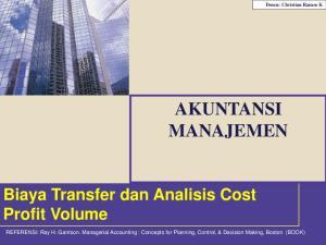 AKUNTANSI MANAJEMEN. Biaya Transfer dan Analisis Cost Profit Volume