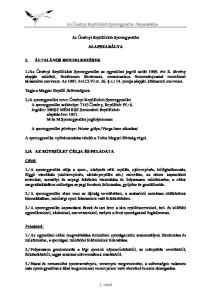 ALAPSZABÁLYA. A sportegyesület nyilvántartásba vételét a Tolna Megyei Bíróság végzi
