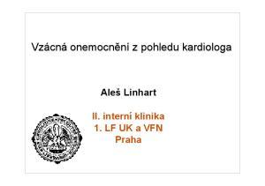 Aleš Linhart II. interní klinika 1. LF UK a VFN Praha