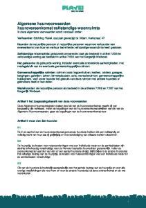 Algemene huurvoorwaarden huurovereenkomst zelfstandige woonruimte In deze algemene voorwaarden wordt verstaan onder: