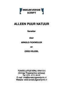 ALLEEN PUUR NATUUR. Eenakter. door ARNOLD FICKWEILER CEES HEIJDEL