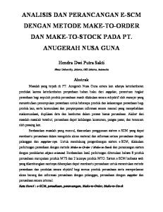ANALISIS DAN PERANCANGAN E-SCM DENGAN METODE MAKE-TO-ORDER DAN MAKE-TO-STOCK PADA PT. ANUGERAH NUSA GUNA
