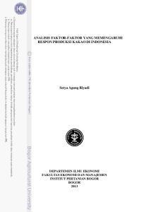 ANALISIS FAKTOR-FAKTOR YANG MEMENGARUHI RESPON PRODUKSI KAKAO DI INDONESIA. Setya Agung Riyadi
