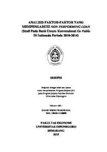ANALISIS FAKTOR-FAKTOR YANG MEMPENGARUHI NON PERFORMING LOAN (Studi Pada Bank Umum Konvensional Go Public Di Indonesia Periode )