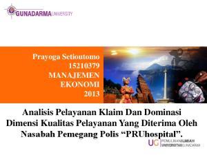 Analisis Pelayanan Klaim Dan Dominasi Dimensi Kualitas Pelayanan Yang Diterima Oleh Nasabah Pemegang Polis PRUhospital