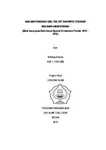ANALISIS PENGARUH CAR, FDR, NPF DAN BOPO TERHADAP ROA BANK UMUM SYARIAH (Studi kasus pada Bank Umum Syariah di Indonesia Periode ) Oleh: